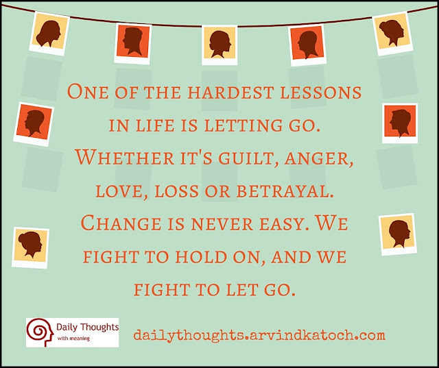 Daily Thought, Meaning, hardest, lessons, life, letting go,