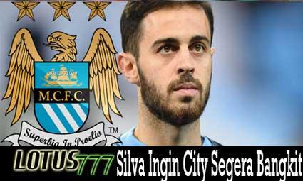 Silva Ingin City Segera Bangkit