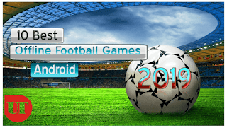 10 Best Offline Football Games for Android