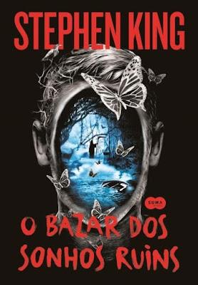 O bazar dos sonhos ruins, de Stephen King - Editora Suma de Letras