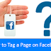 How to Tag Your Page On Facebook