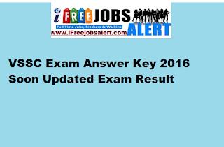 VSSC Exam Answer Key 2016 Soon Updated Exam Result