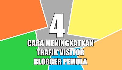 4 Cara meningkatkan trafik visitor blog pemula