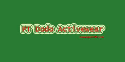 Lowongan Kerja PT Dodo Activewear Pulo Gadung