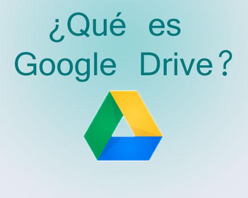 sabes lo que es google drive