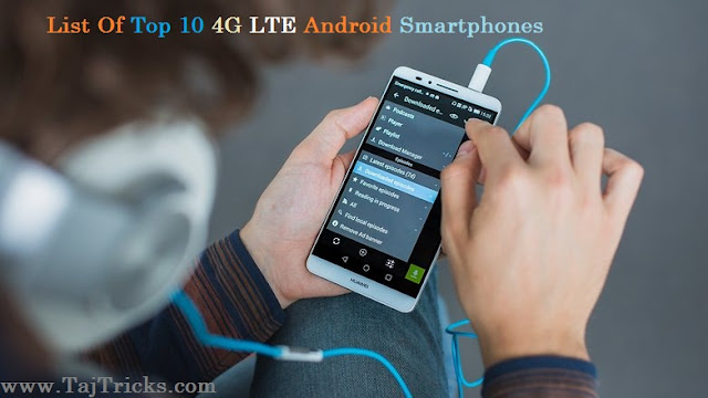 Top 10 Best 4G LTE Android Smartphones Under 20,000 Rupee