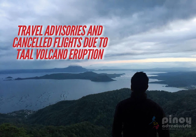 AIRLINE TRAVEL ADVISORIES and CANCELLED FLIGHTS due to Taal Volcano Eruption