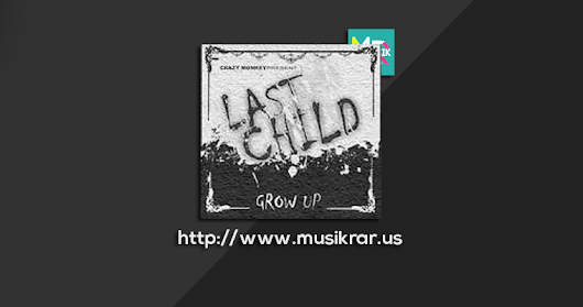 Download lagu Last Child Album Grow Up (2007)