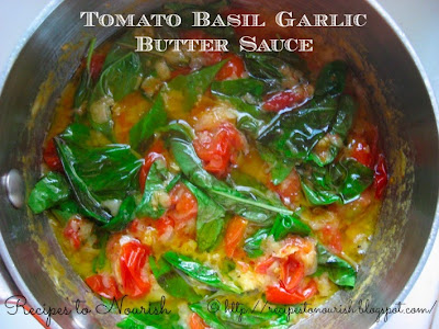 Tomato Basil Garlic Butter Sauce ... fresh, simple, garlicky. This easy summer sauce uses fresh ingredients and is delicious over pasta, fish and chicken. | Recipes to Nourish