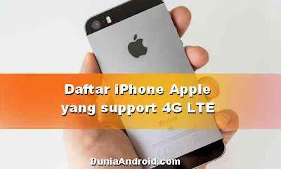 Daftar Tipe HP Apple iPhone yang sudah Support 4G LTE