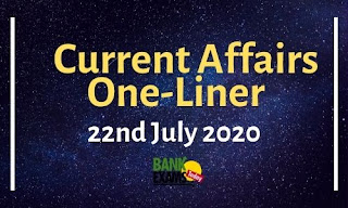 Current Affairs One-Liner: 22nd July 2020