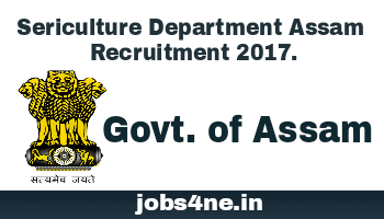 sericulture-department-assam-recruitment-2017