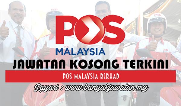 Jawatan Kosong 2017 di Pos Malaysia Berhad www.banyakjawatan.my
