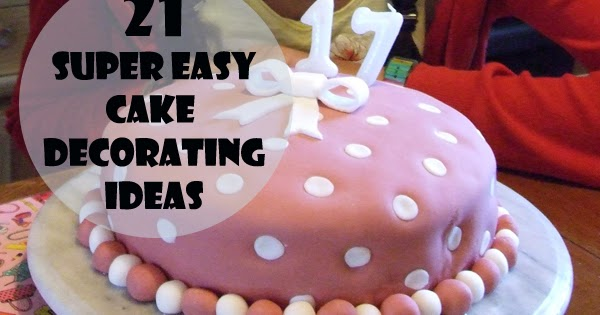 Easy Cake Decorating Tips Ideas : Simple Cake Decorating Ideas That Anyone Can Do - Sum of ...