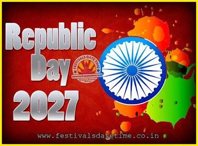 2027 Republic Day of India Date, 2027 Republic Day Calendar