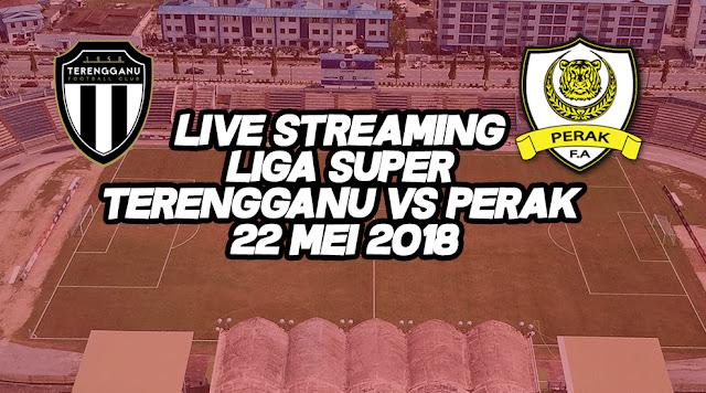 Live Streaming Liga Super Terengganu VS Perak 22 Mei 2018