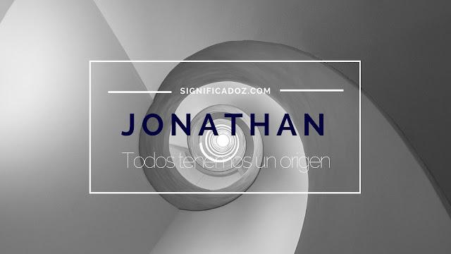 Significado y origen del Nombre Jonathan ¿Que Significa?