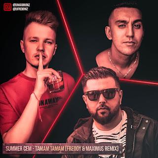 Summer Cem - Tamam Tamam (FREDDY & Maximus Remix)