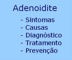 Adenoidite causas sintomas diagnóstico tratamento prevenção