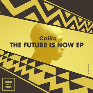 Caiiro - The Future Is Now (EP)