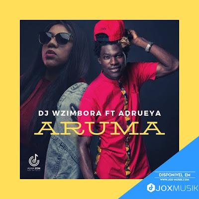 DJ Wazimbora ft Adrueya - Aruma