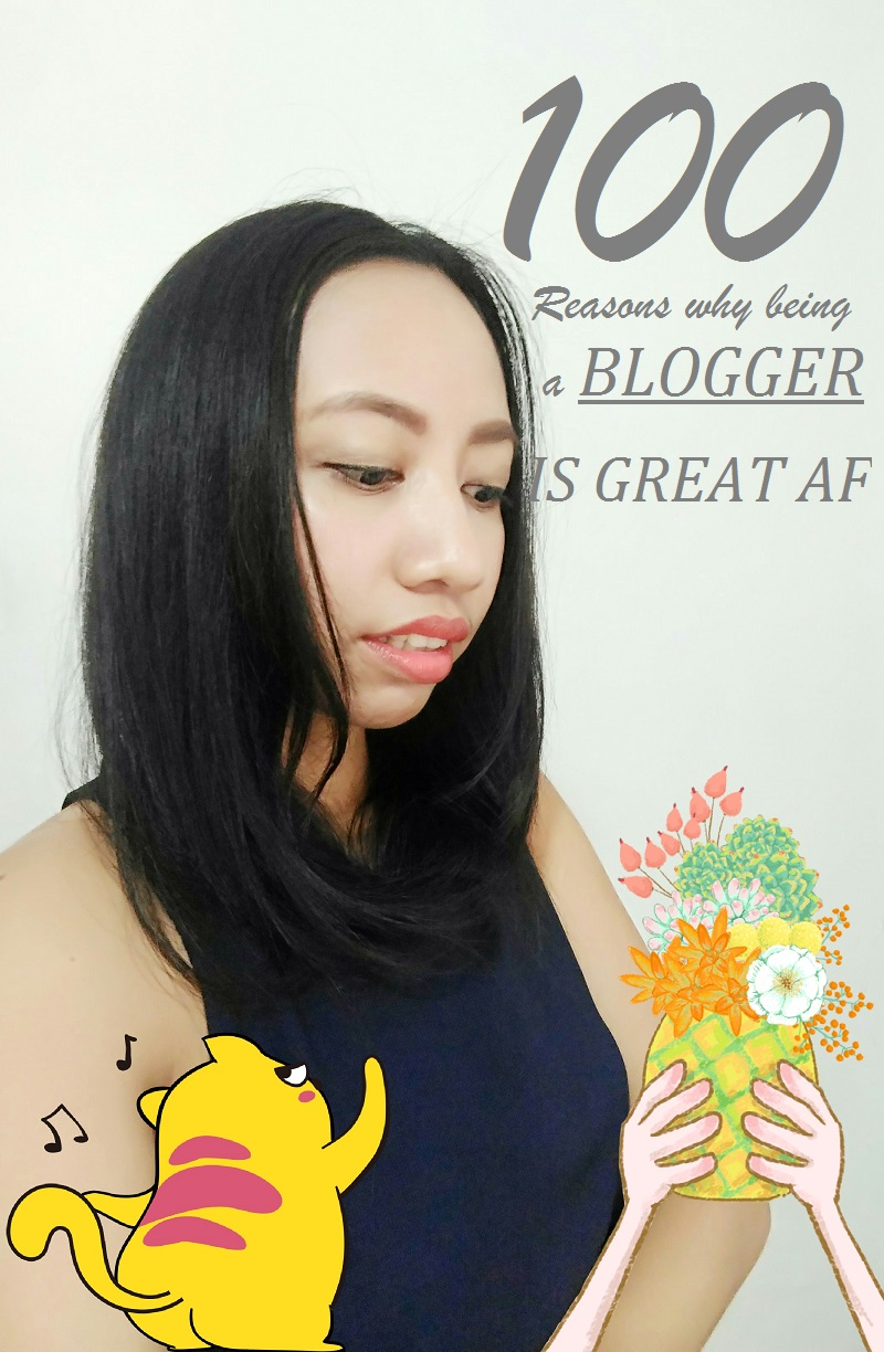100 Reasons Why Being a Blogger is Great AF