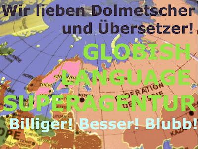 Wir lieben Dolmetscher! Globish Language Superagentur! Billliger! Besser! Blubb! (auf Landkarte)