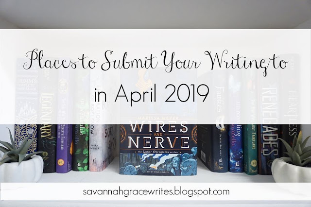 Places to Submit Your Writing to in April 2019