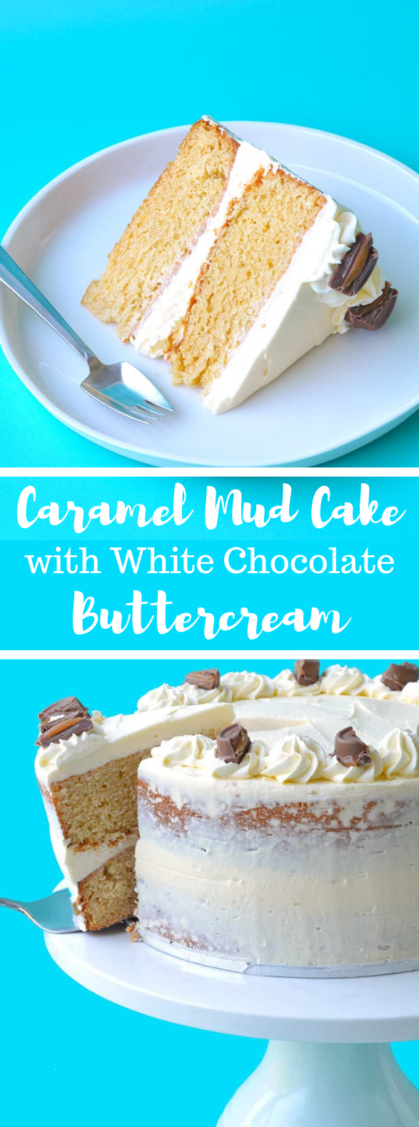CARAMEL MUD CAKE WITH WHITE CHOCOLATE BUTTERCREAM