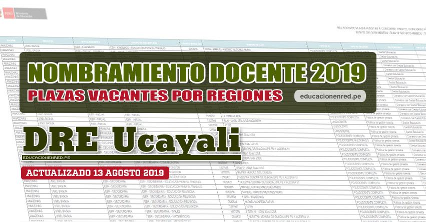 DRE Ucayali: Plazas Vacantes para Nombramiento Docente 2019 (.PDF ACTUALIZADO MARTES 13 AGOSTO) www.dreucayali.gob.pe