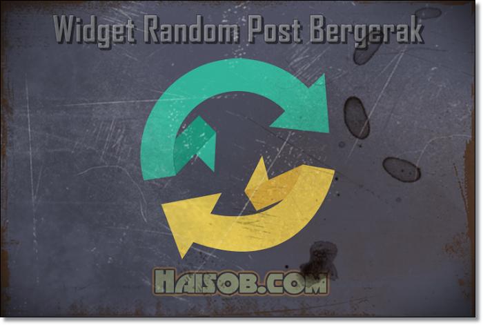 Cara Membuat Widget Random Post Bergerak di Blogspot