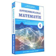 Antrenmanlarla Matematik 4.Dördüncü Kitap (Limit, Türev, İntegralde Problemi Olanlar İçin...)