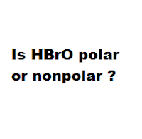 Is HBrO polar or nonpolar ?