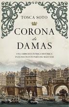 http://lecturasmaite.blogspot.com.es/2013/05/corona-de-damas-de-tosca-soto.html