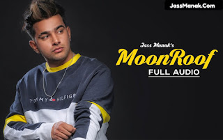 Moonroof song by Punjabi Singer Jass Manak. Below are the Lyrics Of Moonroof and Download Link.