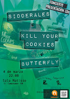 Concierto de Sidderales, Kill yout cookies y Butterfly en Sala Matisse