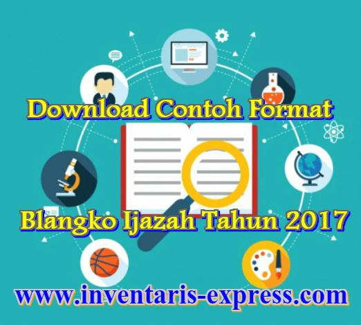 Download Contoh Format Blangko Ijazah Tahun 2017
