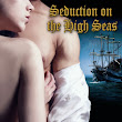 Seduction on the High Seas: Book Two ~ Sex, Lies and Revelations