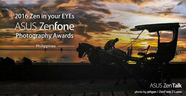 Zen in your EYEs ASUS Zenfone Photography Awards 2016