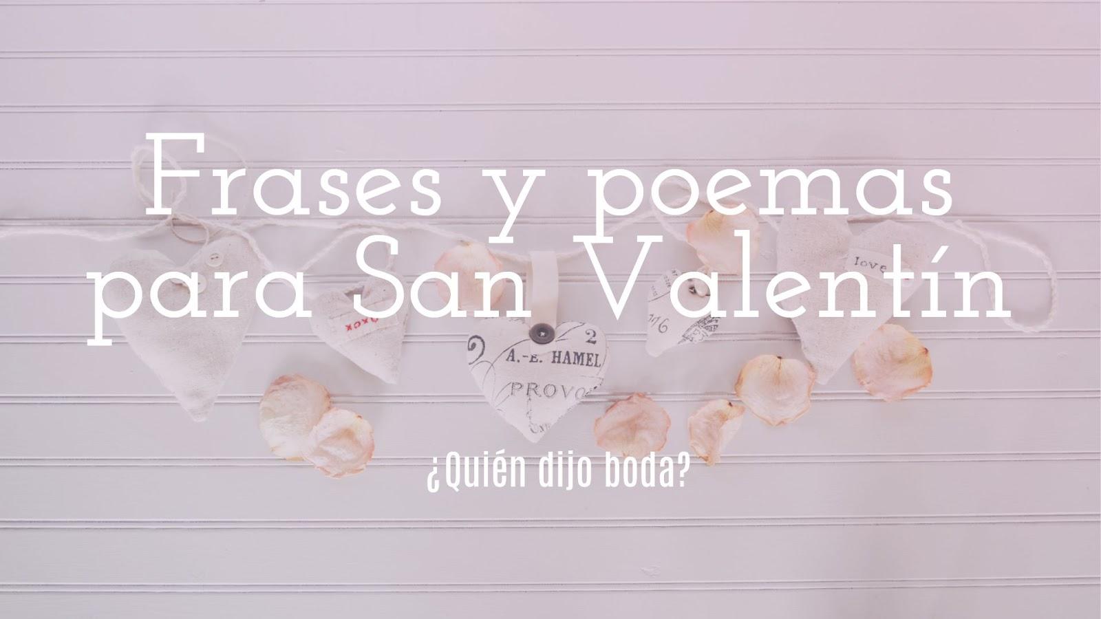 Quién Dijo Boda Frases Y Poemas Para San Valentín