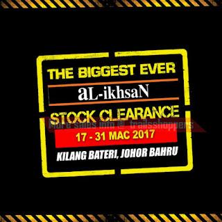 aL-ikhsaN Stock Clearance Johor 2017