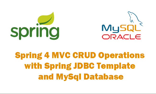 Spring 4 mvc crud operations with spring jdbc template and for Jdbc template in spring