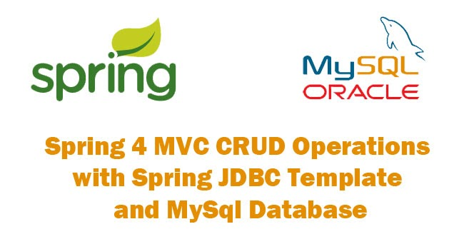 Spring 4 MVC CRUD Operations with Spring JDBC Template and