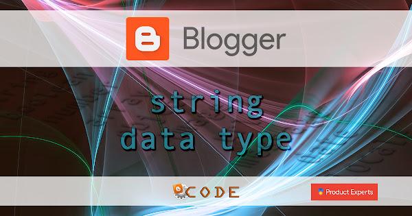 Blogger - String data type