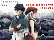 Terjemahan lagu Ghost Oracle Drive ~ Long Way