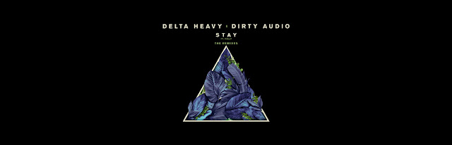 "Delta Heavy & Dirty Audio Receive Remix Treatment for ""Stay"""
