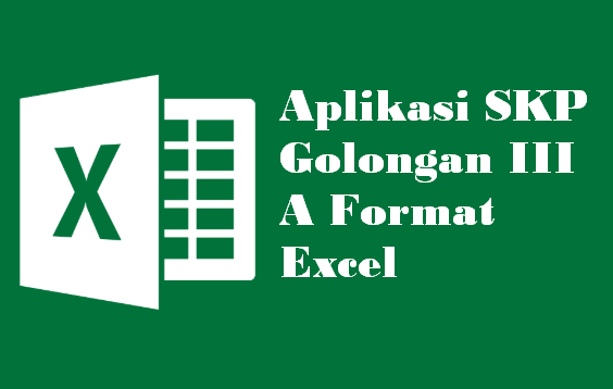 Aplikasi SKP Golongan III A Format Excel