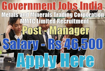 Metals and Minerals Trading Corporation MMTC Recruitment 2017