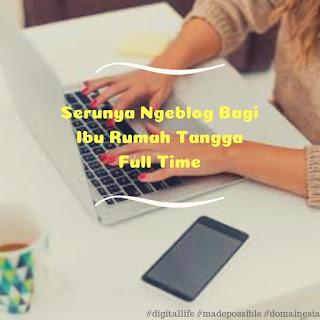 Ngeblog Bagi Ibu Rumah Tangga, Dewi Mae
