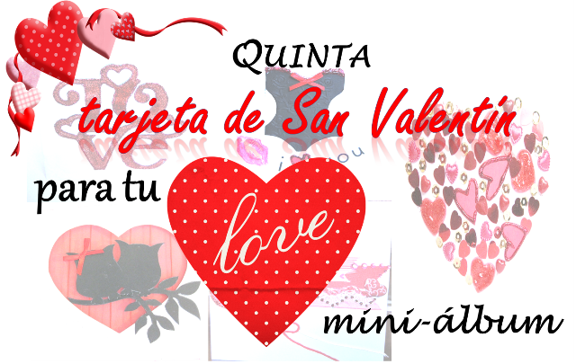 portada quinta tarjeta de scrapbooking de San Valentin para hacer un LOVE mini-álbum